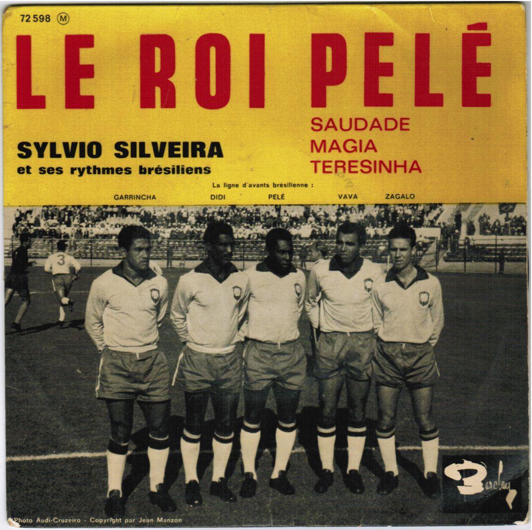 Sylvio Silveira et ses rythmes brésiliens - Le Roi Pelé